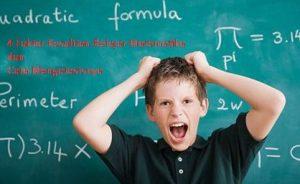 4 Faktor Kesulitan Belajar Matematika dan Cara Mengatasisnya