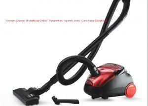 Vacuum Cleaner atau Penghisap Debu