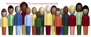 """""""Bonus Demografi"""", dan [5] Syarat yang Harus Dipenuhi"""